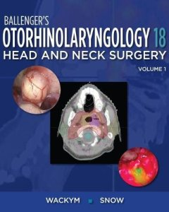 Ballenger's Otorhinolaryngology Head and Neck Surgery 18th Edition PDF