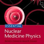 Essential Nuclear Medicine Physics 2nd Edition PDF