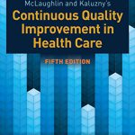 McLaughlin & Kaluzny's Continuous Quality Improvement in Health Care 5th Edition PDF