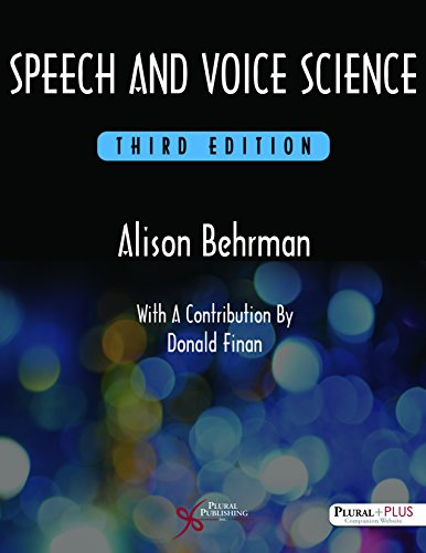 Speech and Voice Science 3rd Edition PDF