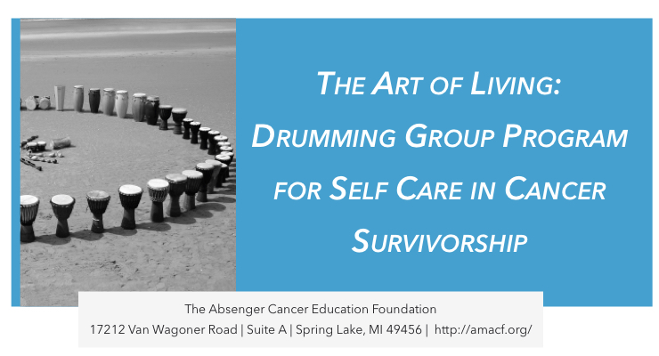 Drumming Circle Program for Self Care in Cancer Survivorship