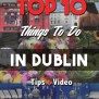 Top 10 Things To Do In Dublin Amaetv