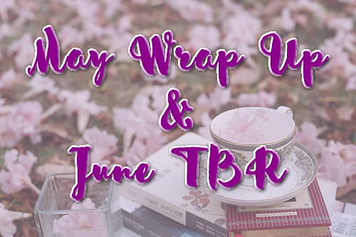 Wrap Up, май 2017 + юнски TBR