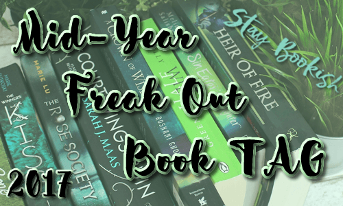 Mid–Year Freak Out Book TAG (2017)