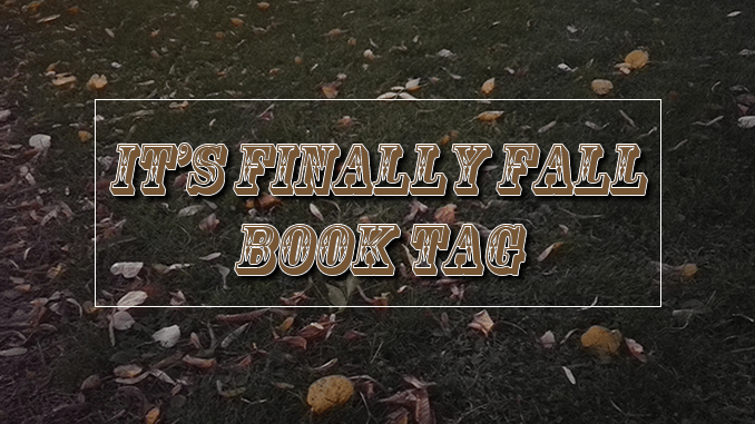 It's Finally Fall Book Tag
