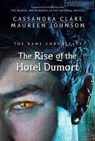 Cassandra Clare – The Rise of the Hotel Dumort