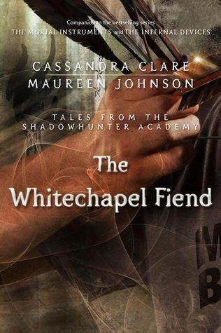 Cassandra Clare – The Whitechapel Fiend