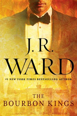 J.R. Ward – The Bourbon Kings