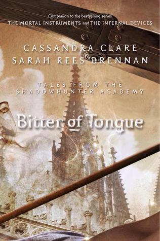 Cassandra Clare – Bitter of Tongue
