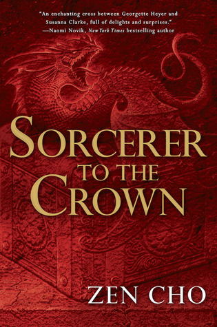 Zen Cho – Sorcerer to the Crown