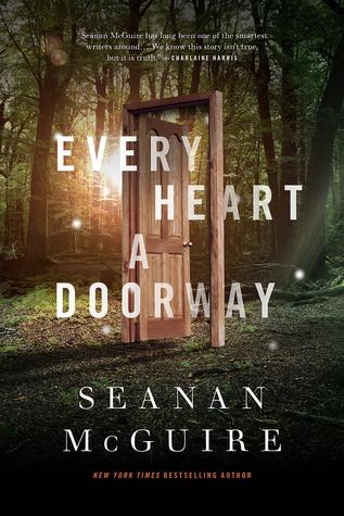 Seanan McGuire – Every Heart a Doorway