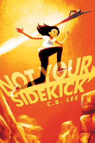 C.B. Lee – Not Your Sidekick