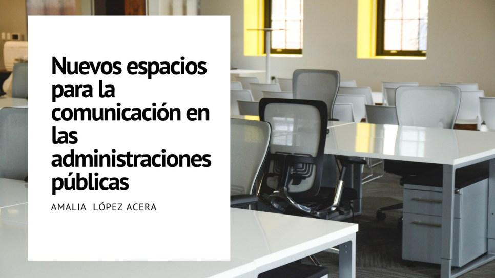 Nuevos espacios para la comunicación en las administraciones públicas