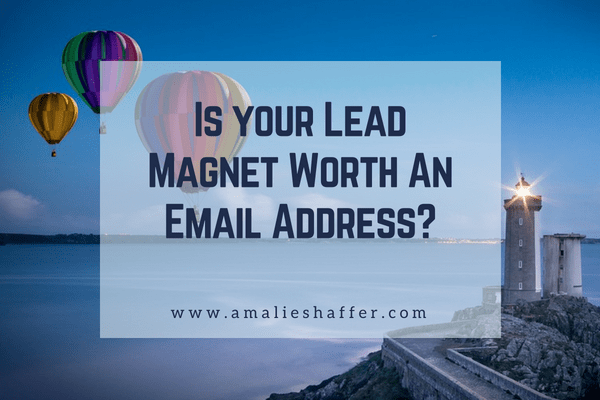 Make your lead magnet email address worthy with these tips.