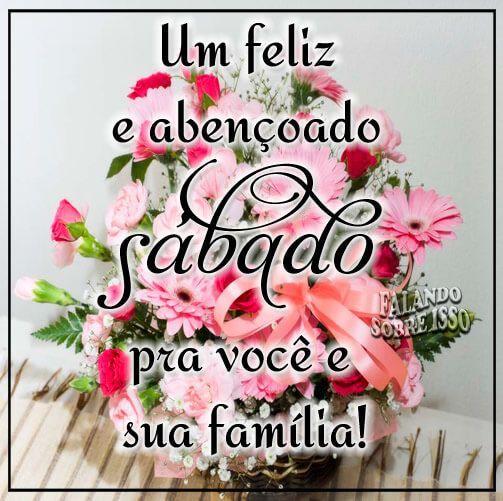 Feliz sábado para você e sua família