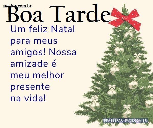 Boa tarde de natal a todos com muitas felicidades