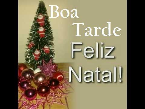 Feliz natal boa tarde com carinho especial