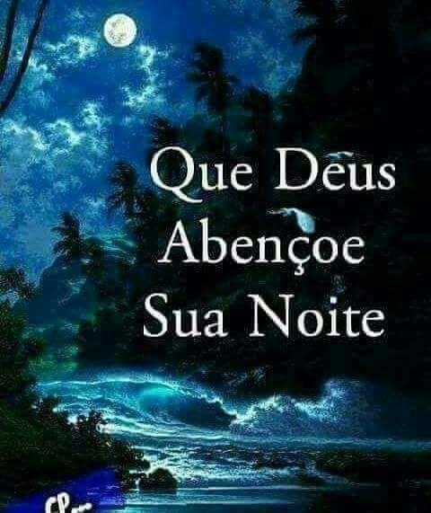 Que Deus abençoe a sua noite e te der lindos sonhos