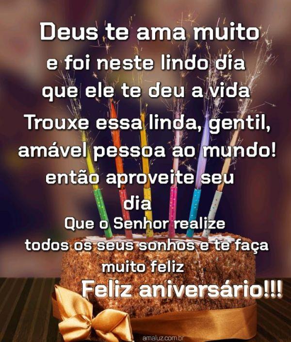 Deus te ama e foi nesta dia que ele te deu a vida pra você maravilhosa feliz aniversário