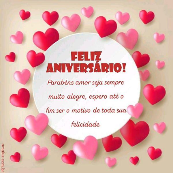 feliz aniversario amor espero sempre ser o moivo de sua felicidade