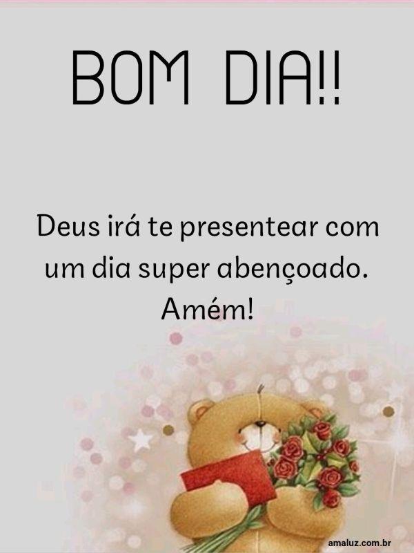 Bom dia Deus irá te presentear com um dia abençoado
