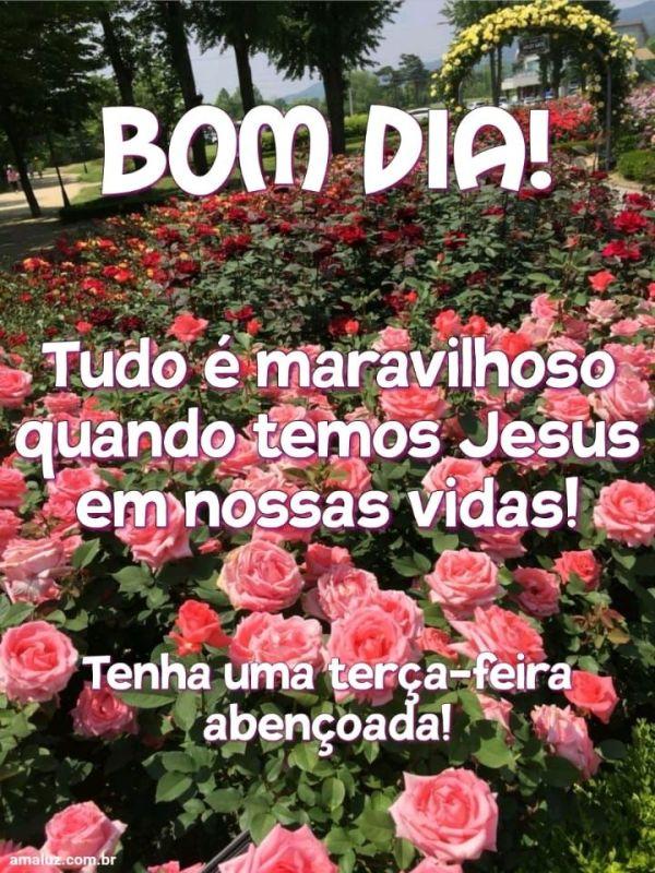 Bom dia tudo e maravilhoso quando temos Jesus
