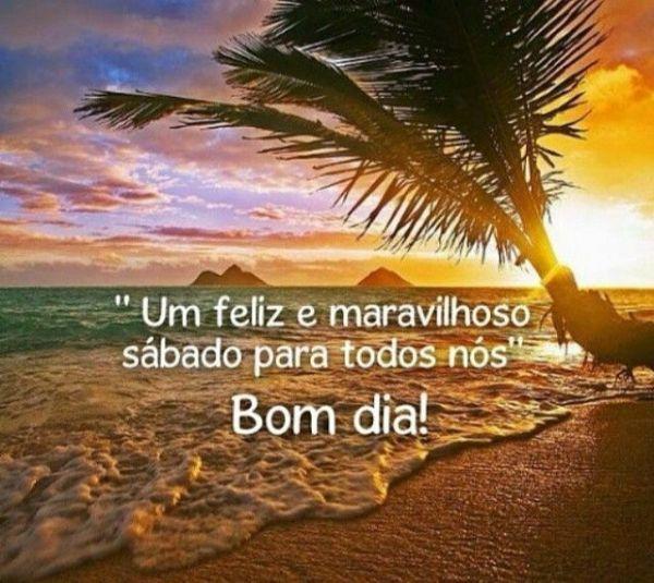 bom dia e um feliz e maravilhoso sábado para você