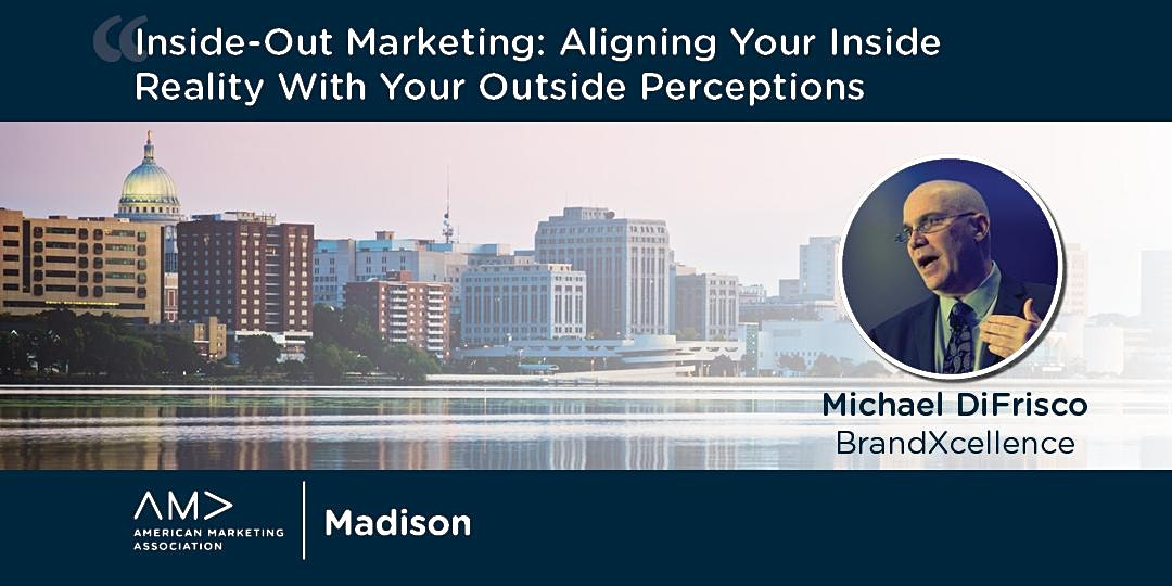 Inside Out Marketing: How To Communicate What Makes You Great