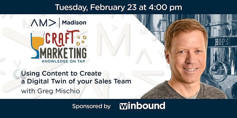 """Improve Your B2B Marketing by Creating a """"Digital Twin"""" of your Sales Team Greg Mischio, Winbound."""