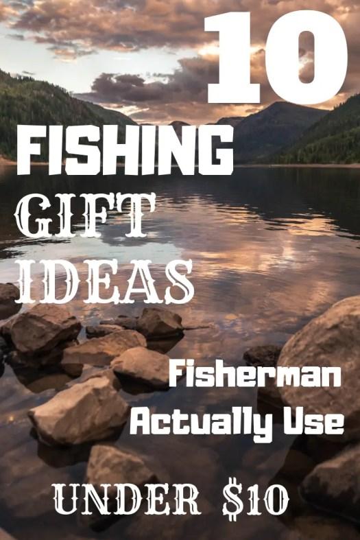 10 great  fishing gift ideas under 10 dollars
