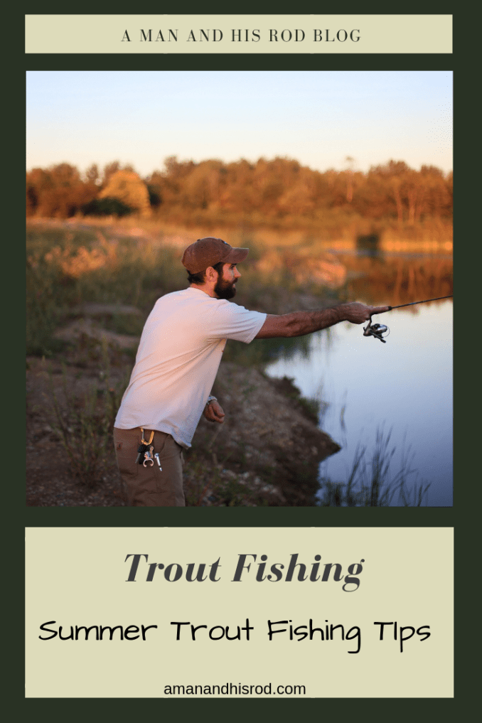 Most Effective Summer Trout Fishing Tips   A Man and His Rod