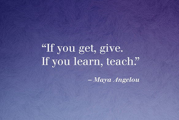 Maya Angelou teach quote