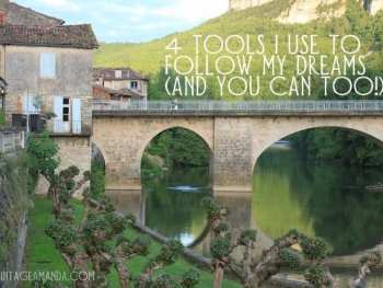 4 tools I use to follow my dreams (and you can too!)