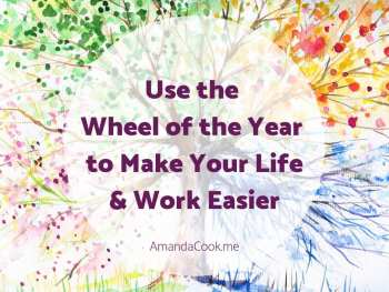 Use the Wheel of the Year to make your life and work easier