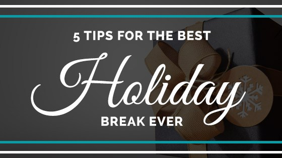 planning your holiday break