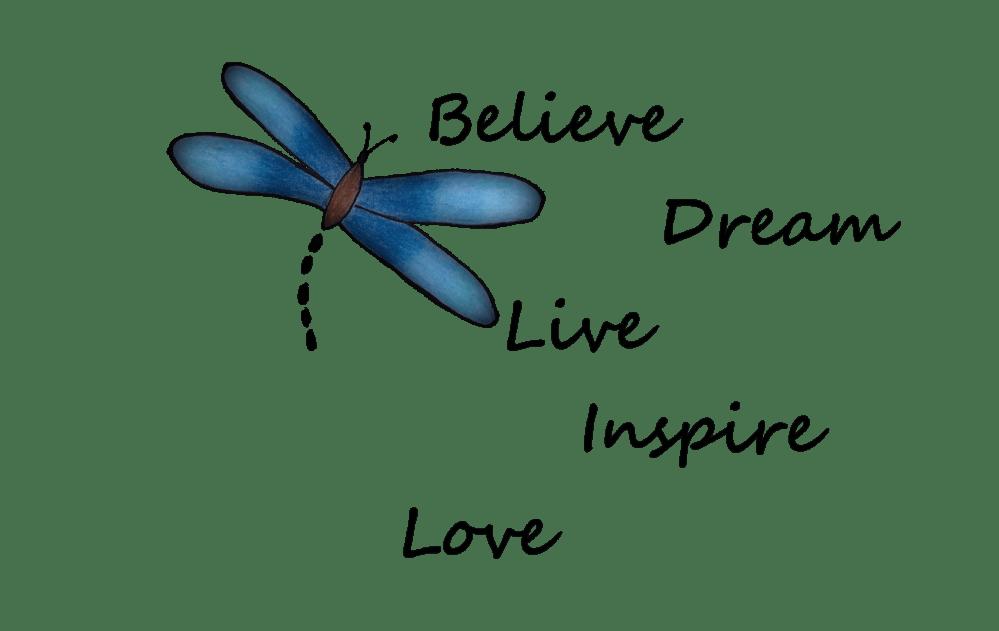 believe...dream...live...inspire...love...