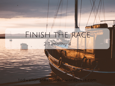 Finish the race (2 Timothy study week 4)