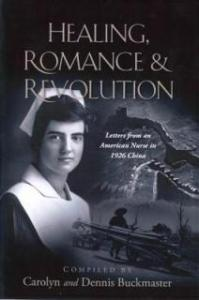 Book Review: Healing, Romance, and Revolution: Letters from an American Nurse in 1926 China by Dennis and Carolyn Buckmaster