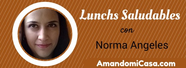 Lunchs saludables con Norma Angeles