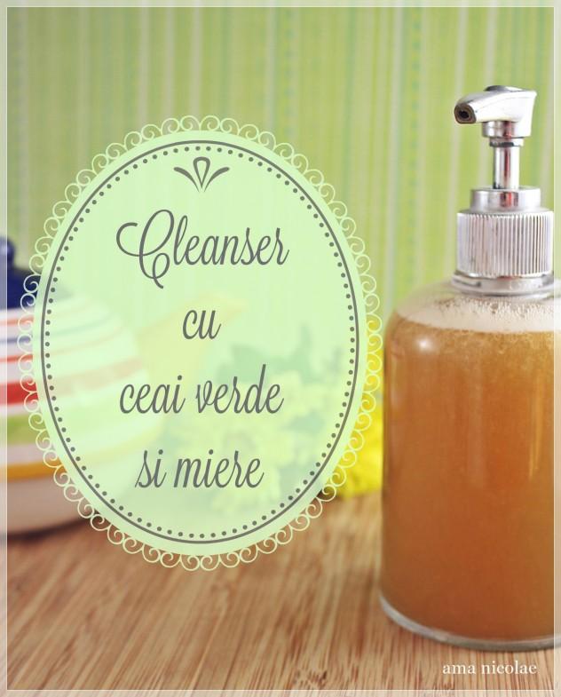 cleanser cu miere si ceai verde