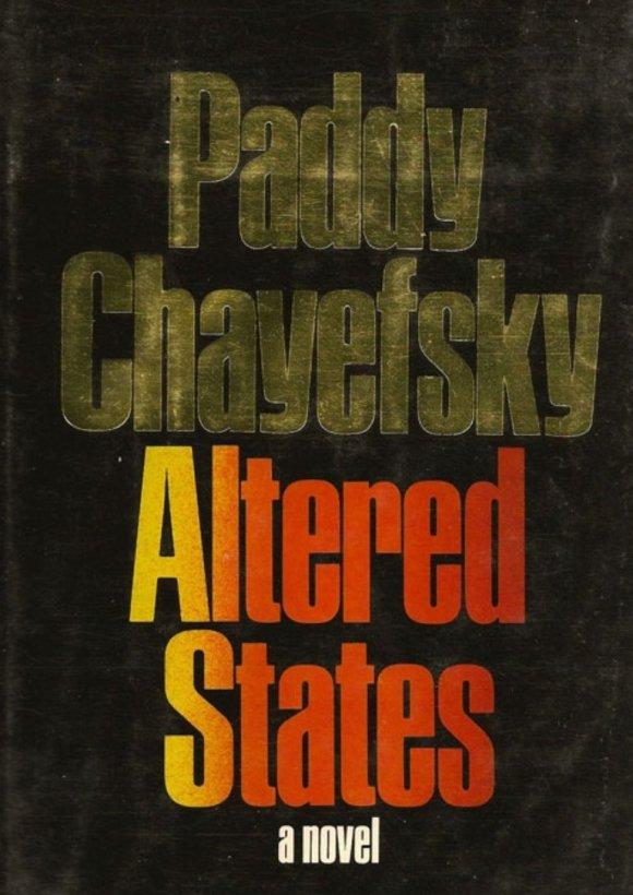 paddy chayefsky altered states novel