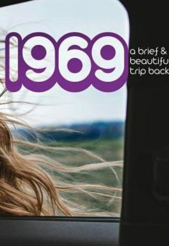 1969 a brief and beautiful trip back