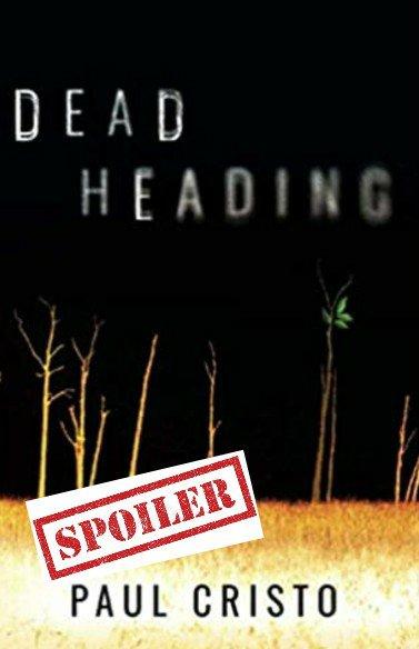 dead heading paul cristo summary and spoilers