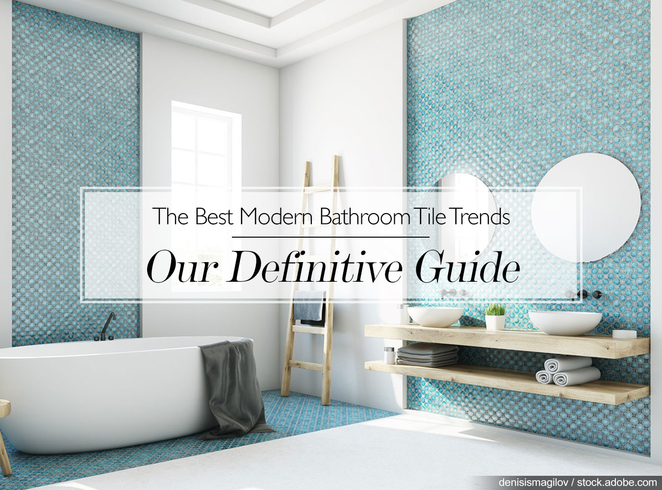 Tile For Bathroom The Best Modern Bathroom Tile Trends Our Definitive Guide