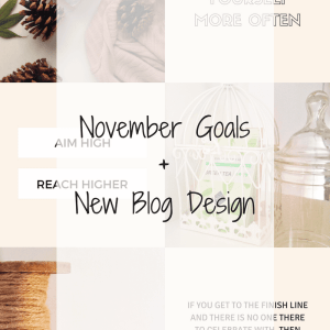 November Goals + New Blog Design 13
