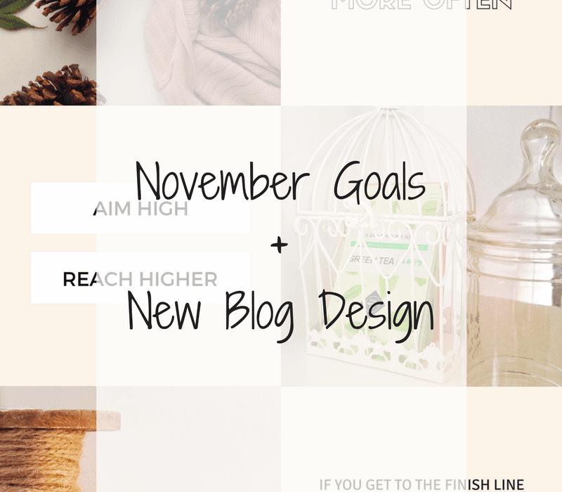 November Goals + New Blog Design