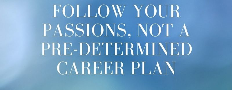 Follow your passions to build your career path