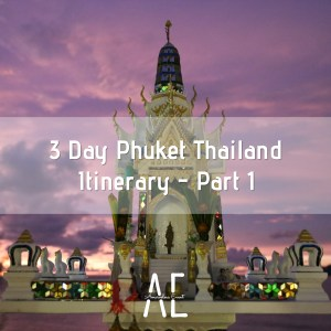 3 Day Phuket Thailand Itinerary - Part 1