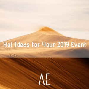 Hot-Ideas-for-Your-2019-Event