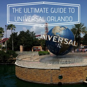 The Ultimate Guide to Universal Orlando